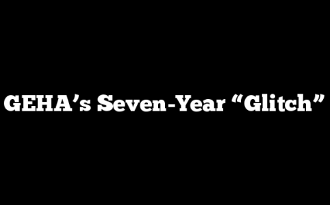 "GEHA's Seven-Year ""Glitch"""