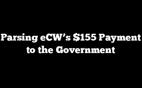 Parsing eCW's $155 Payment to the Government