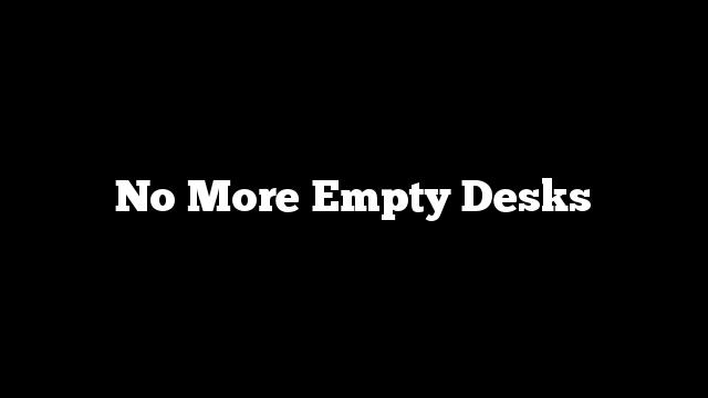 No More Empty Desks