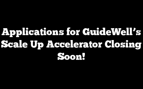 Applications for GuideWell's Scale Up Accelerator Closing Soon!