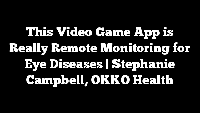 This Video Game App is Really Remote Monitoring for Eye Diseases | Stephanie Campbell, OKKO Health