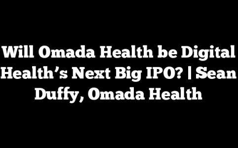 Will Omada Health be Digital Health's Next Big IPO? | Sean Duffy, Omada Health